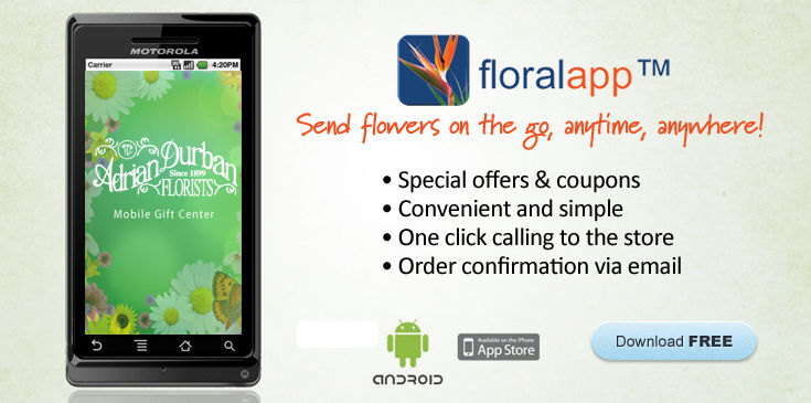 Adrian Durban Floral App - Sign up for our Floral App!